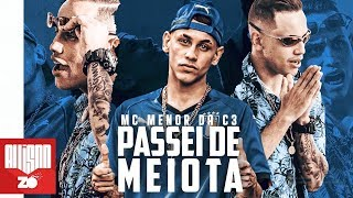 MC Menor da C3 - Passei de Meiota (Lyric Video) (DJ Pedro)