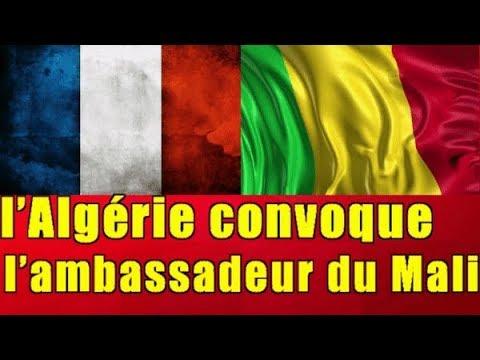 l'Algérie convoque l'ambassadeur du Mali à Alger
