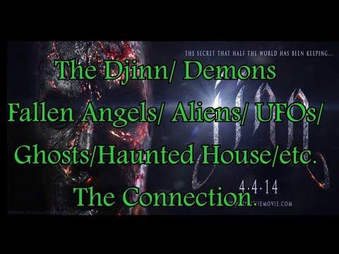 Djinn/ Fallen Angels/ Ghosts/ Demons/ Aliens/UFOs/ The Common Thread.