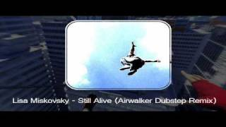 Lisa Miskovsky - Still Alive (Airwalker Dubstep Remix)