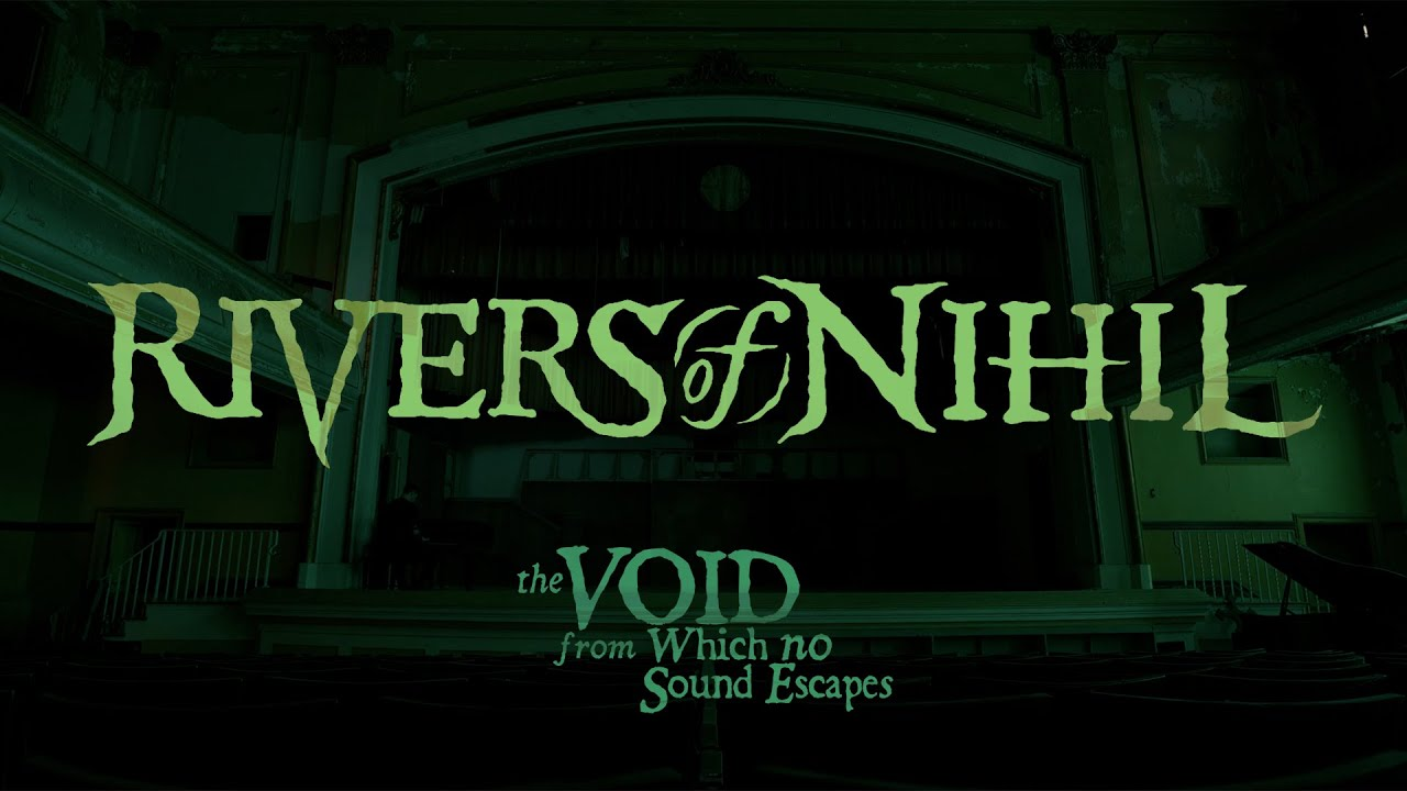 Download Rivers of Nihil - The Void from Which No Sound Escapes (OFFICIAL VIDEO)
