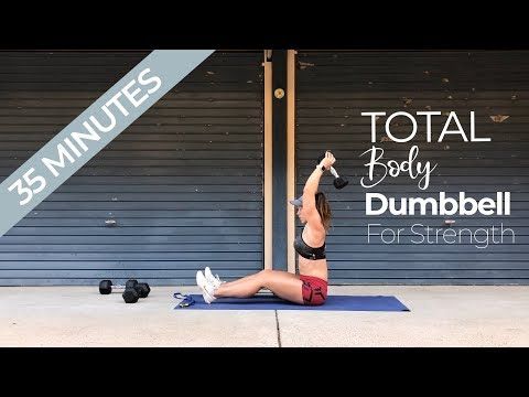 35 MINUTE TOTAL BODY STRENGTH CIRCUIT // With Dumbbells