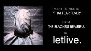 """letlive. - """"That Fear Fever"""" (Full Album Stream)"""