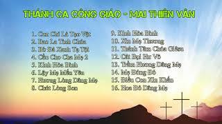 Tuyệt phẩm Thánh Ca Mai Thiên Vân 2018 - Mai Thiên Vân