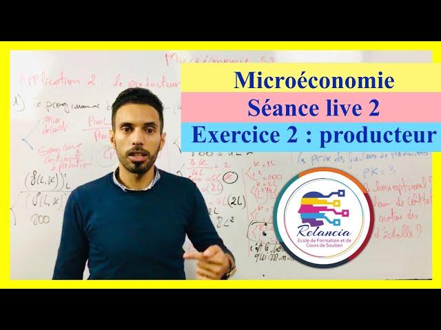 Microéconomie : séance live 2 : exercice sur le producteur : rendements d'échelles (RELANCIA)