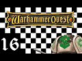 Let's Play Warhammer Quest - Episode 16 - Finale