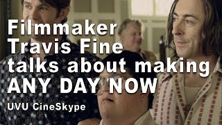 Gambar cover Writer/Director Travis Fine talks about ANY DAY NOW (UVU CineSkype Spring 2019)