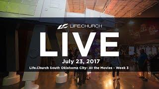 Life.Church Live from South Oklahoma City - July 23, 2017