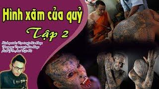 HÌNH XĂM CỦA QUỶ TẬP 2 END - Truyện ma có thật về xăm phép Thái Lan - Diễn đọc trực tiếp Quàng A Tũn