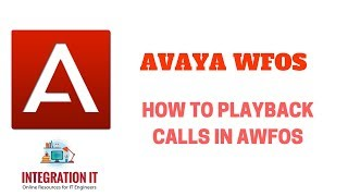 Learn How to Playback Calls in AVAYA AWFOS