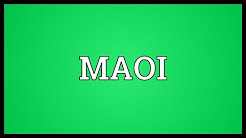 MAOI Meaning