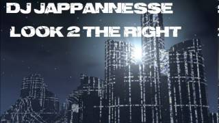 LOOK 2 THE RIGHT - dj jappannesse