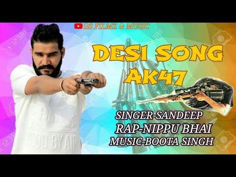 Desi song AK-47 FT. NIPPU NEPEWALA  AND SANDEEP BATTOWALIYA LATEST HARYANVI SONG