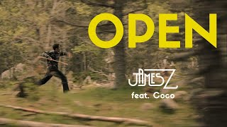 JAMES Z - Open (feat. Coco) [Official Music Video]
