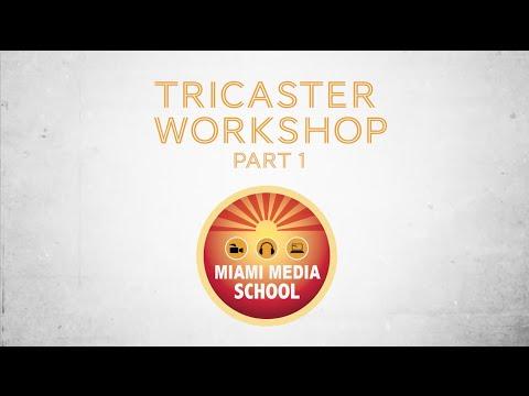 Tricaster Workshop: Part 1