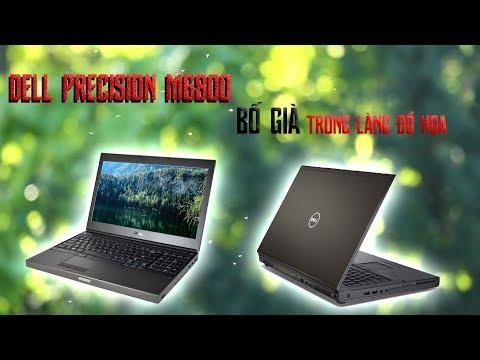 Đánh Giá Laptop Dell M6800 Refurbished Bố Già Trong Làng Đồ Hoạ Mô Phỏng