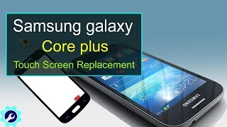 samsung galaxy core plus touch screen replacement