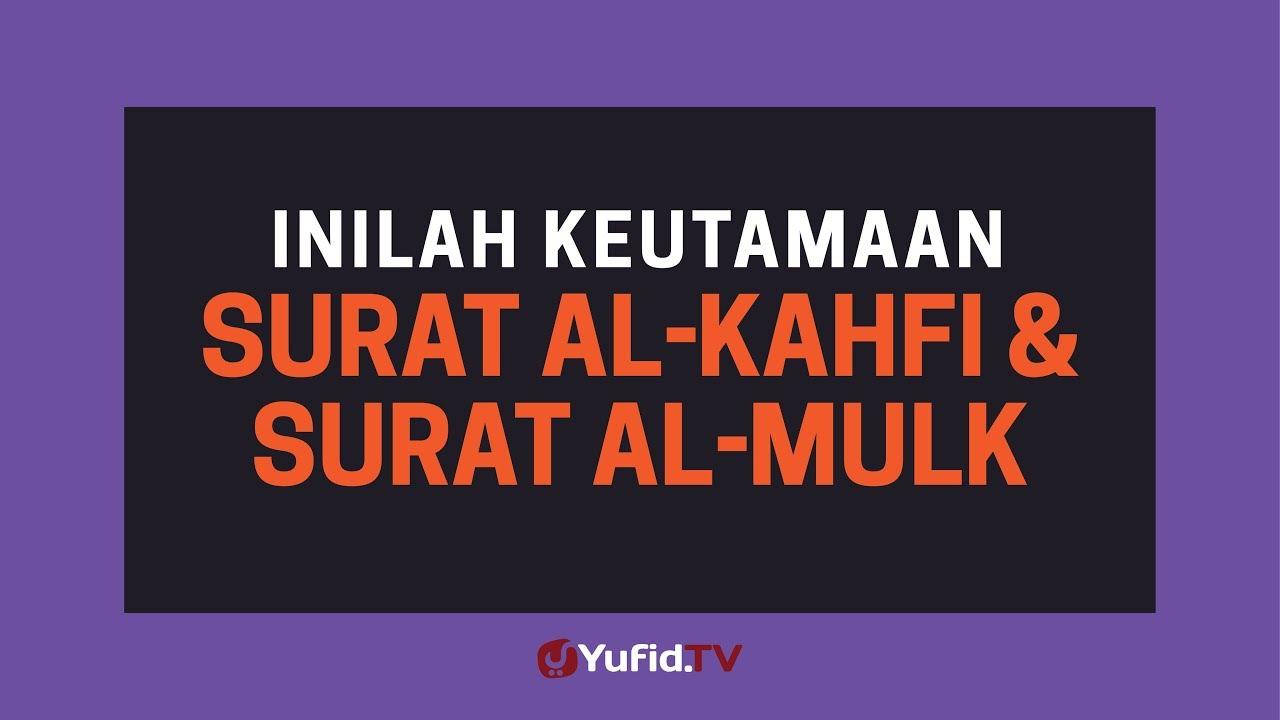 Keutamaan Surat Al Kahfi Dan Keutamaan Surat Al Mulk Yang Jarang Diketahui Poster Dakwah Yufid Tv