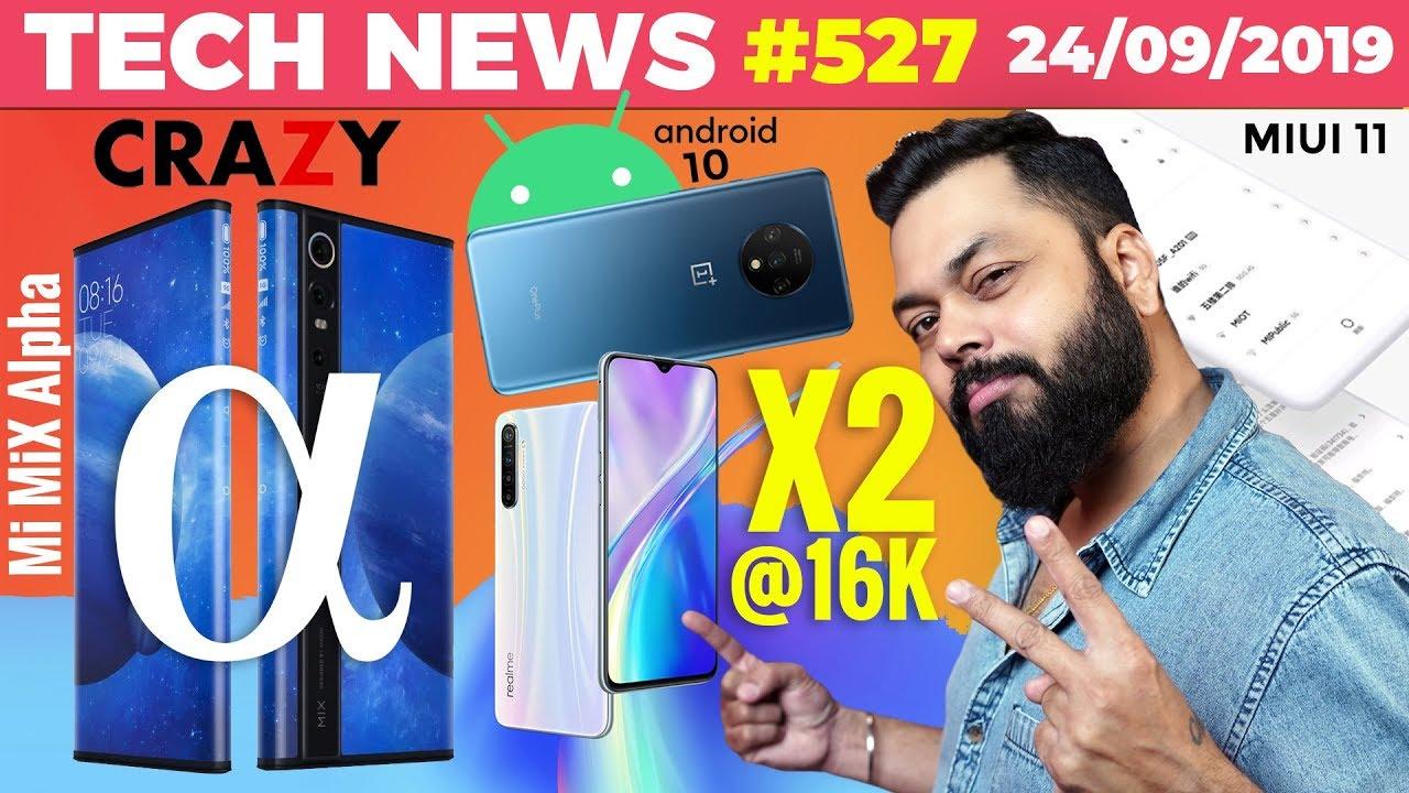 Realme X2 @16K, MI MIX Alpha Crazy Display, MIUI 11,OnePlus 7T w/ Android 10, Flipkart Deals-TTN#527