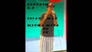 ARTISTA: ISIAN MAX (TURISTA MC) Musica: Minha Mina de Fé Produção :...