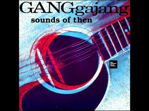 Ganggajang - Sounds Of Then (LYRICS)