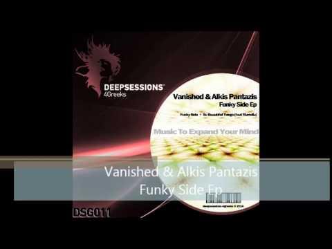 DSG011 Vanished & Alkis Pantazis - Funky Side Ep • Deepsessions 4Greeks