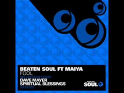 Beaten Soul feat. Maiya - Fool (Spiritual Blessings Vocal Mix)