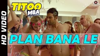 Plan Bana Le Offical Video | Titoo MBA | Nishant Dahiya | HD