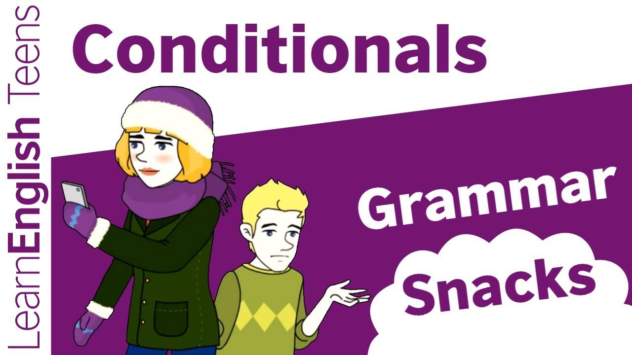 Grammar Snacks: Conditionals - LearnEnglish – British Council MENA 2018-08-07 12:44