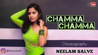 CHAMMA CHAMMA (remix) - DANCE CHOREOGRAPHY   NEELAM SALVE   NEHA KAKKAR   IKKA   2019