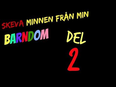 SKEVA MINNEN FRN MIN BARNDOM | DEL 2