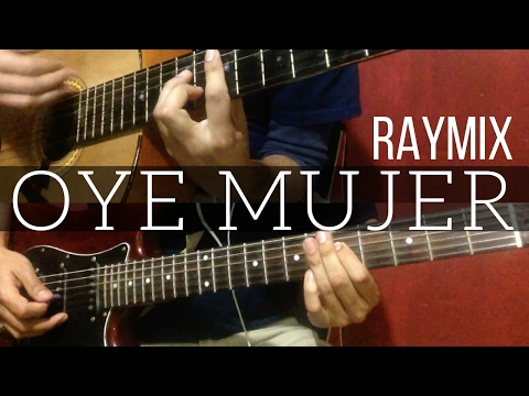 Oye mujer - Raymix. Cover karaoke instrumental guitarra eléctrica y acústica