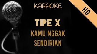 Tipe X - Kamu Nggak Sendirian   HD Karaoke