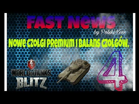 World of Tanks BLITZ - Fast News ! - Nowe czołgi premium i balans czołgów. 26.03.2017