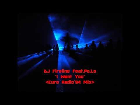 DJ Fireline Feat.Po.Lo - I Want You(Euro Radio'94 Mix)