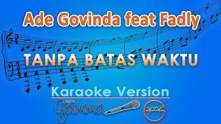 Ade Govinda feat Fadly - Tanpa Batas Waktu (Karaoke) | GMusic