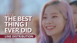 Twice   The Best Thing I Ever Did 올해 제일 잘한 일 | Line Distribution