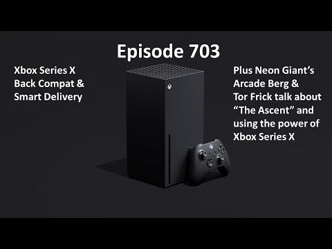 703: Xbox Series X Back Compat, Smart Delivery + The Ascent And More