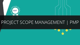 Introduction to Project Scope Management | Project Scope Management Plan | PMP | Edureka