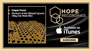 Caspar Pound - Pioneers of The Warped Groove (Way Out West Remix)