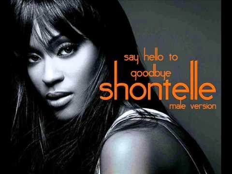Shontelle - Say Hello To Goodbye (male version)