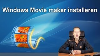 Windows Movie Maker Installeren