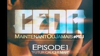 Ceda #MOJ Episode 1 - Futur Cauchemar