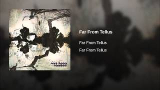 Far From Tellus