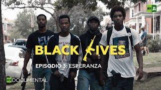 Black lives: Esperanza (Episodio 3) - Documental de RT