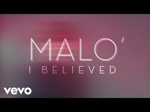 Malo' - I Believed (audio + paroles)