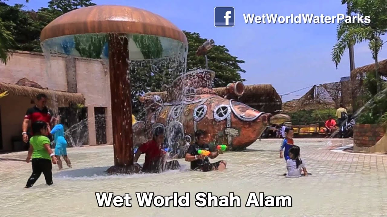 WET WORLD SHAH ALAM OFFICIAL VIDEO