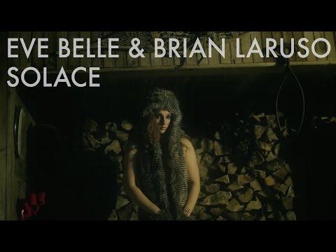 Eve Belle & Brian Laruso - Solace