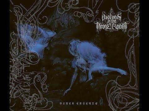 WOLVES IN THE THRONE ROOM - Black Cascade (Official Audio)