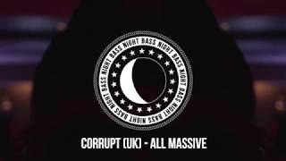Corrupt UK - All Massive